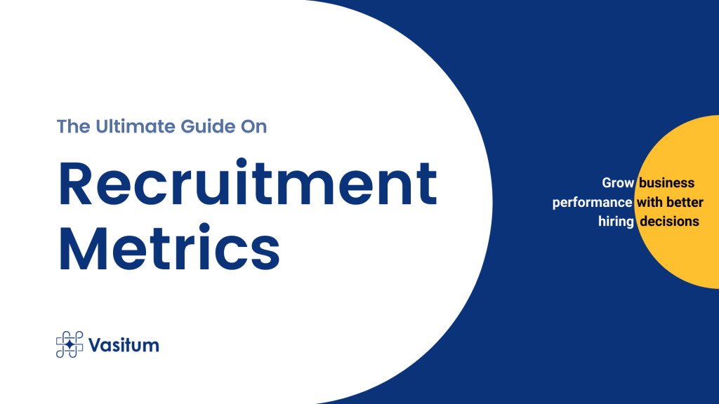 The Ultimate Guide on Recruitment Metrics